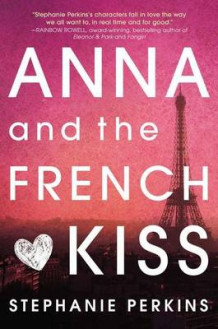 Anna and the French Kiss av Stephanie Perkins (Innbundet)