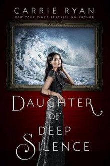 Daughter of Deep Silence av Carrie Ryan (Innbundet)