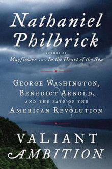 Valiant Ambition: George Washington, Benedict Arnold, and the Fate of the American Revolution av Nathaniel Philbrick (Innbundet)