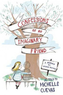 Confessions of an Imaginary Friend av Michelle Cuevas (Innbundet)