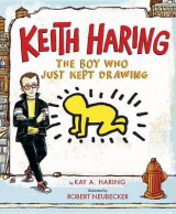 Omslag - Keith Haring: The Boy Who Just Kept Drawing
