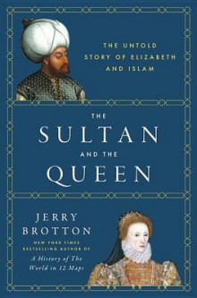 The Sultan and the Queen av Lecturer in English Royal Holloway Jerry Brotton (Innbundet)