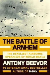 The Battle of Arnhem av Antony Beevor (Innbundet)