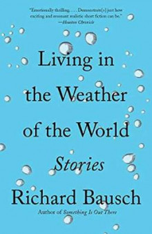 Living In The Weather Of The World av Richard Bausch (Heftet)