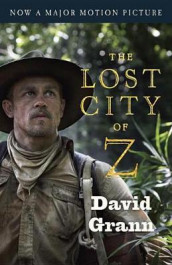 The Lost City of Z (Movie Tie-In) av David Grann (Heftet)