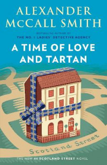 A Time of Love and Tartan av Alexander McCall Smith (Heftet)