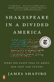 Shakespeare in a Divided America av James Shapiro (Heftet)