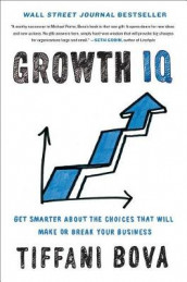 Growth Iq: Get Smarter About Building Your Company's Future av Tiffani D. Bova (Innbundet)