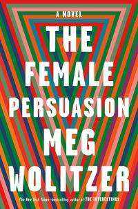 The female persuasion av Meg Wolitzer (Heftet)