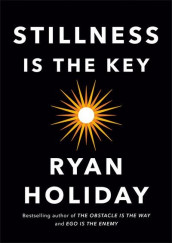 Stillness Is the Key av Ryan Holiday (Innbundet)