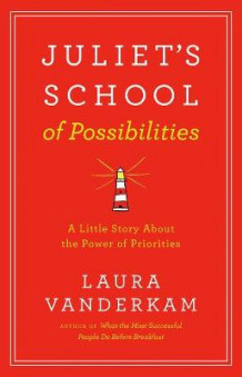Juliet's School Of Possibilities av Laura Vanderkam (Innbundet)
