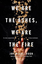 We Are the Ashes, We Are the Fire av Joy McCullough (Innbundet)