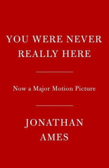 You Were Never Really Here (Movie Tie-In) av Jonathan Ames (Heftet)