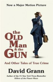 The Old Man and the Gun av David Grann (Heftet)