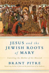 Jesus and the Jewish Roots of Mary av Brant James Pitre (Innbundet)