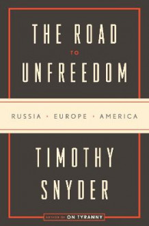 The Road to Unfreedom av Timothy Snyder (Innbundet)
