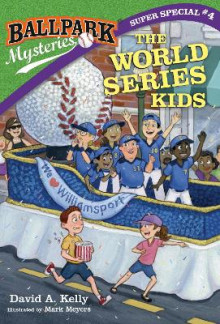 Ballpark Mysteries Super Special #4: The World Series Kids av David A Kelly (Heftet)
