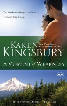 A Moment of Weakness av Karen Kingsbury (Heftet)