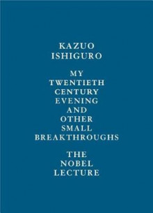 My Twentieth Century Evening and Other Small Breakthroughs av Kazuo Ishiguro (Innbundet)