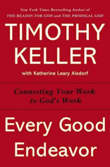 Every Good Endeavor av Timothy Keller (Innbundet)
