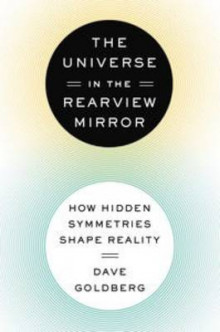 The Universe in the Rearview Mirror av Dave Goldberg (Innbundet)