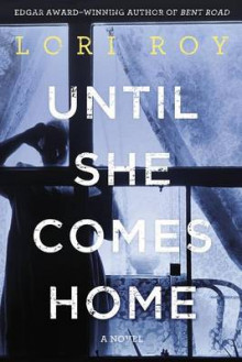 Until She Comes Home av Lori Roy (Innbundet)