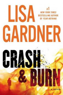 Crash & Burn av Lisa Gardner (Innbundet)