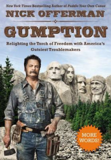 Gumption: Relighting The Torch Of Freedom With America's Gutsiest Troublemakers av Nick Offerman (Innbundet)