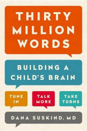 Thirty Million Words av Dana Suskind (Innbundet)