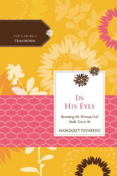 In His Eyes av Margaret Feinberg og Women of Faith (Heftet)