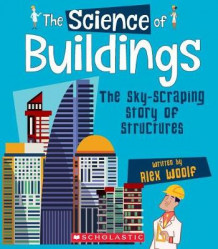 The Science of Buildings: The Sky-Scraping Story of Structures (the Science of Engineering) av Alex Woolf (Innbundet)
