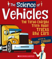 The Science of Vehicles: The Turbo-Charged Truth about Trucks and Cars (the Science of Engineering) av Roger Canavan (Heftet)