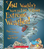 You Wouldn't Want to Live Without Extreme Weather! (You Wouldn't Want to Live Without...) av Roger Canavan (Innbundet)