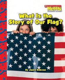 What Is the Story of Our Flag? av Janice Behrens (Heftet)