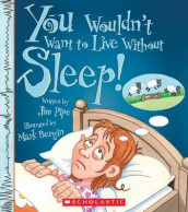 You Wouldn't Want to Live Without Sleep! (You Wouldn't Want to Live Without...) av Jim Pipe (Heftet)