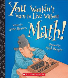 You Wouldn't Want to Live Without Math! av Anne Rooney (Heftet)