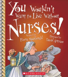 You Wouldn't Want to Live Without Nurses! av Fiona MacDonald (Heftet)