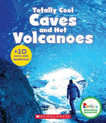 Totally Cool Caves and Hot Volcanoes av Janice Behrens (Innbundet)