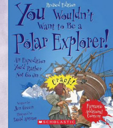 You Wouldn't Want to Be a Polar Explorer! (Revised Edition) av Jen Green (Heftet)