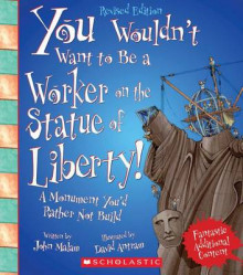 You Wouldn't Want to Be a Worker on the Statue of Liberty! av John Malam (Innbundet)