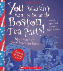 You Wouldn't Want to Be at the Boston Tea Party! (Revised Edition) av Sir Peter Cook (Heftet)