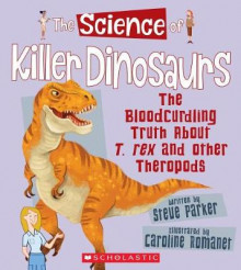 The Science of Killer Dinosaurs av Steve Parker (Innbundet)