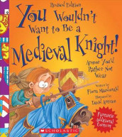 You Wouldn't Want to Be a Medieval Knight! av Fiona MacDonald (Innbundet)