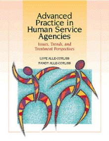 Advanced Practice in Human Service Agencies av Lupe Alle-Corliss og Randall Alle-Corliss (Heftet)