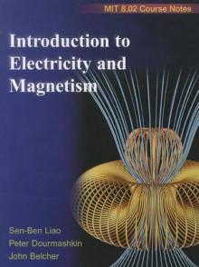 Introduction to Electricity and Magnetism av Sen-Ben Liao, Peter Dourmashkin og John Belcher (Heftet)