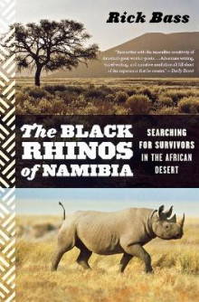 The Black Rhinos of Namibia av Rick Bass (Heftet)