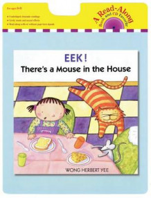 Eek! There's a Mouse in the House: Read-along Book av Wong Herbert Yee (Mappe)