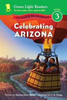 Celebrating Arizona: 50 States to Celebrate: Level 3 Reader av Marion,Dane Bauer (Heftet)