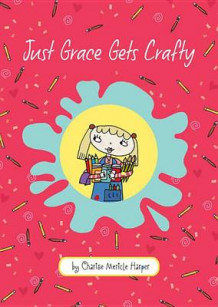 Just Grace Gets Crafty: Book 12 av Charise Mericle Harper (Innbundet)