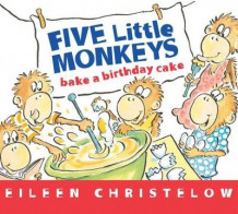 Five Little Monkeys Bake a Birthday Cake av Eileen Christelow (Innbundet)